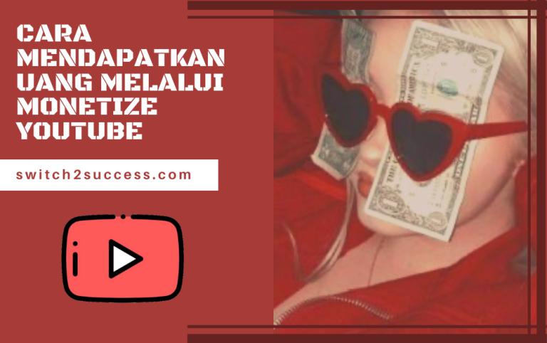 Cara Mendapatkan Uang Melalui Monetize Youtube